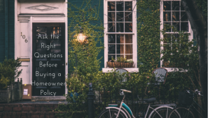Ask the Right Questions Before Buying a Homeowner's Policy