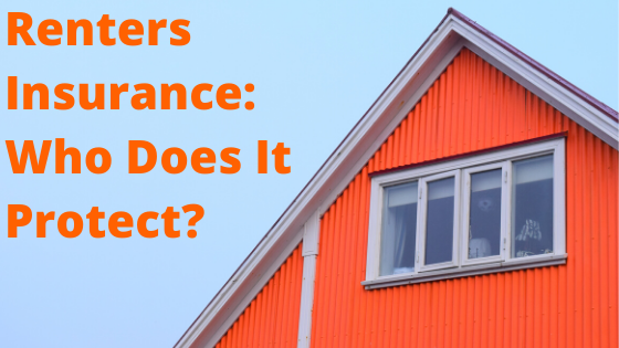 Home Renters Insurance >> Renters Insurance Who Does It Protect